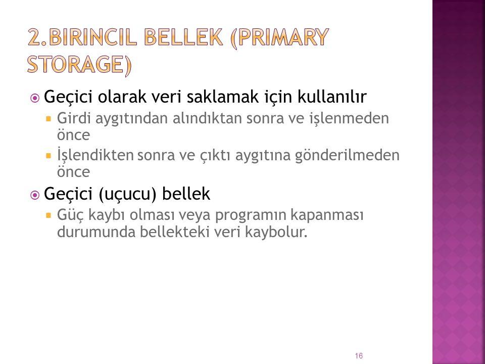 2.Birincil Bellek (Primary Storage)