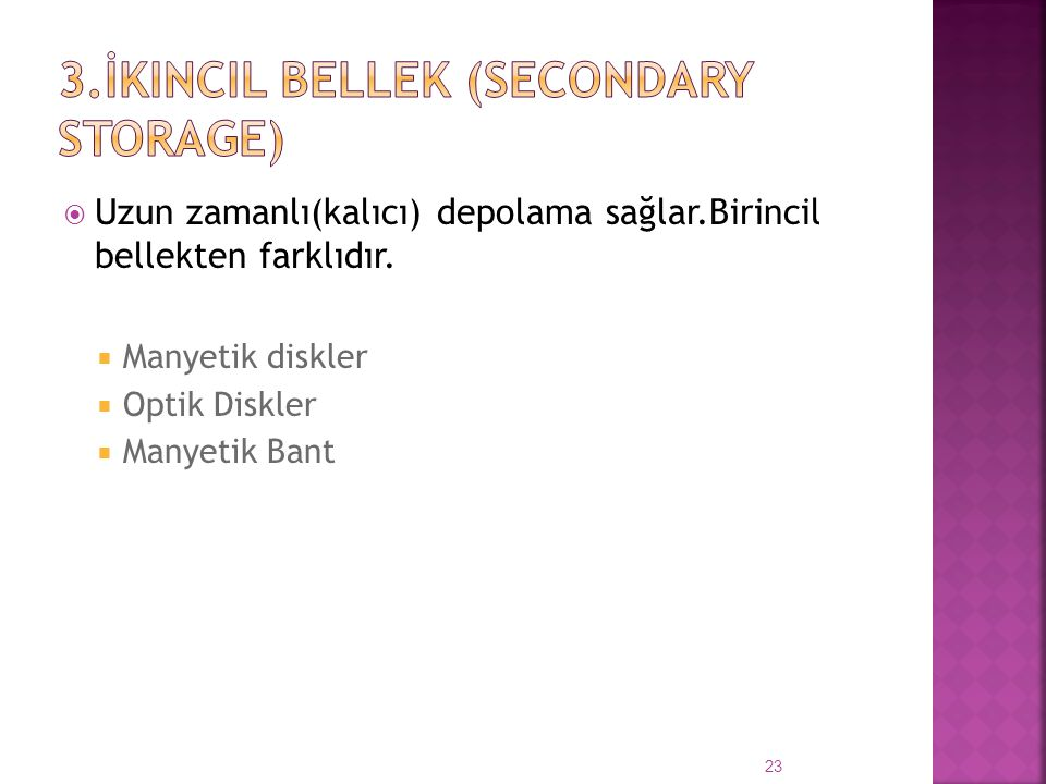 3.İkincil Bellek (Secondary Storage)