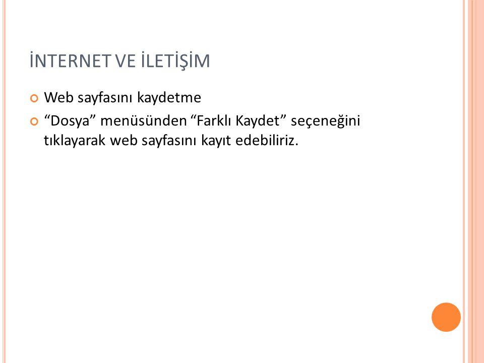 İNTERNET VE İLETİŞİM Web sayfasını kaydetme