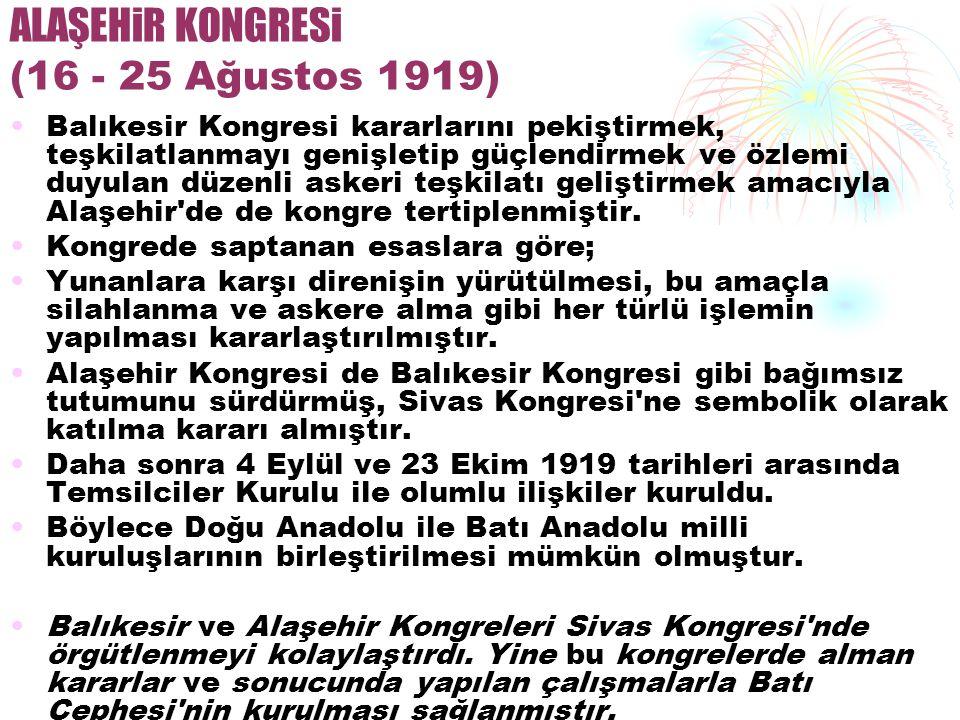 ALAŞEHiR KONGRESi (16 - 25 Ağustos 1919)