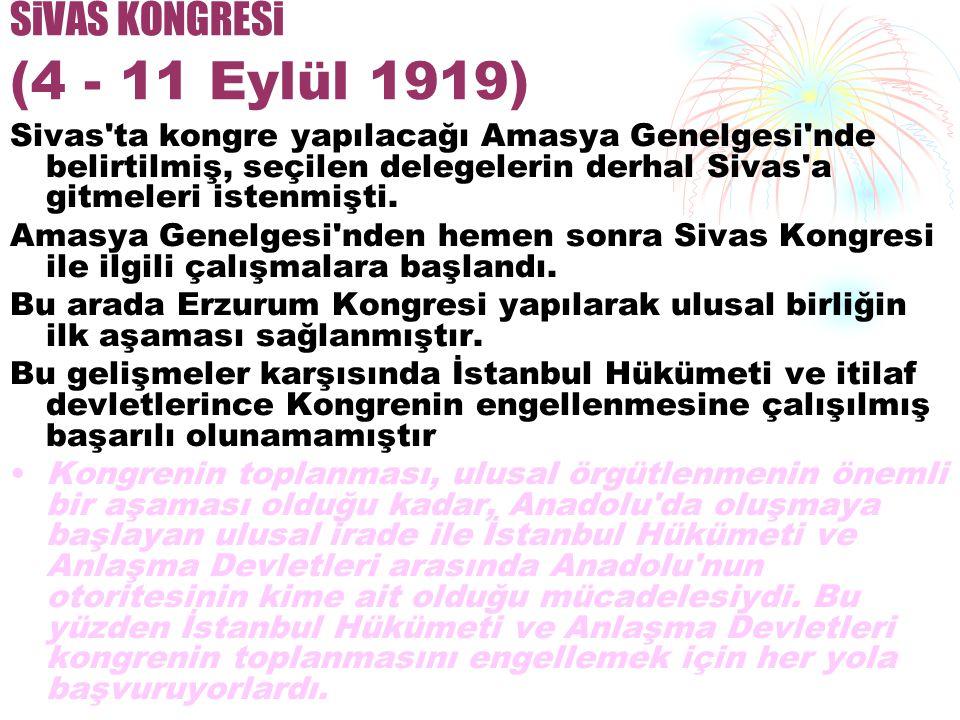 SiVAS KONGRESi (4 - 11 Eylül 1919)