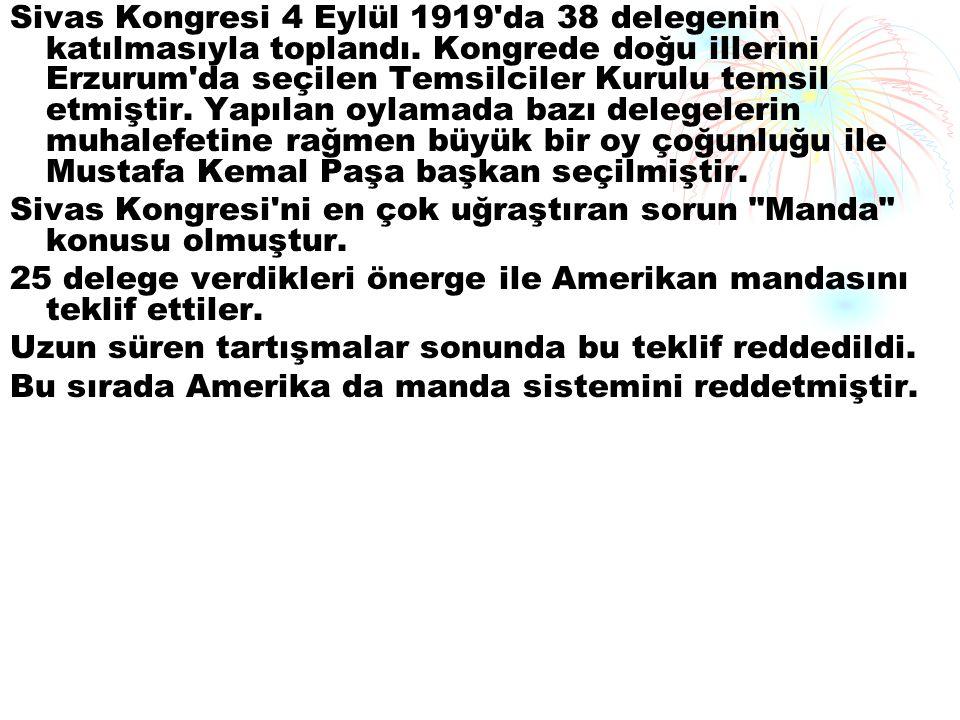 Sivas Kongresi 4 Eylül 1919 da 38 delegenin katılmasıyla toplandı