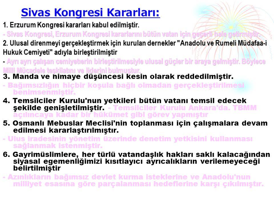 1. Erzurum Kongresi kararları kabul edilmiştir.