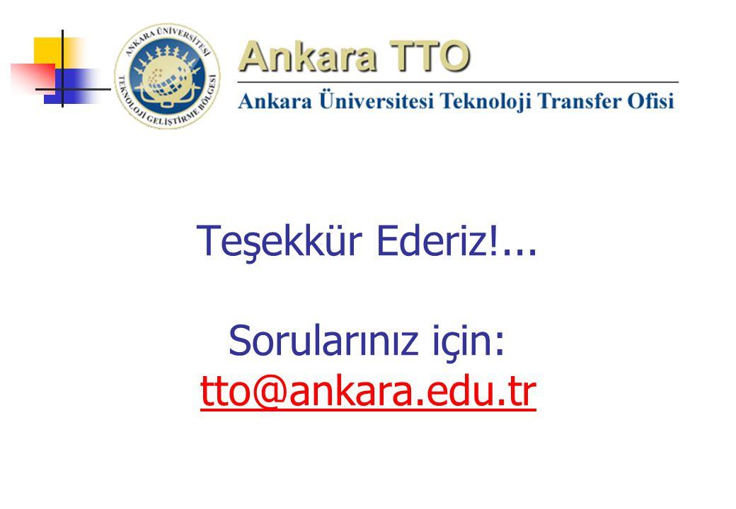 Teşekkür Ederiz!... Sorularınız için: tto@ankara.edu.tr