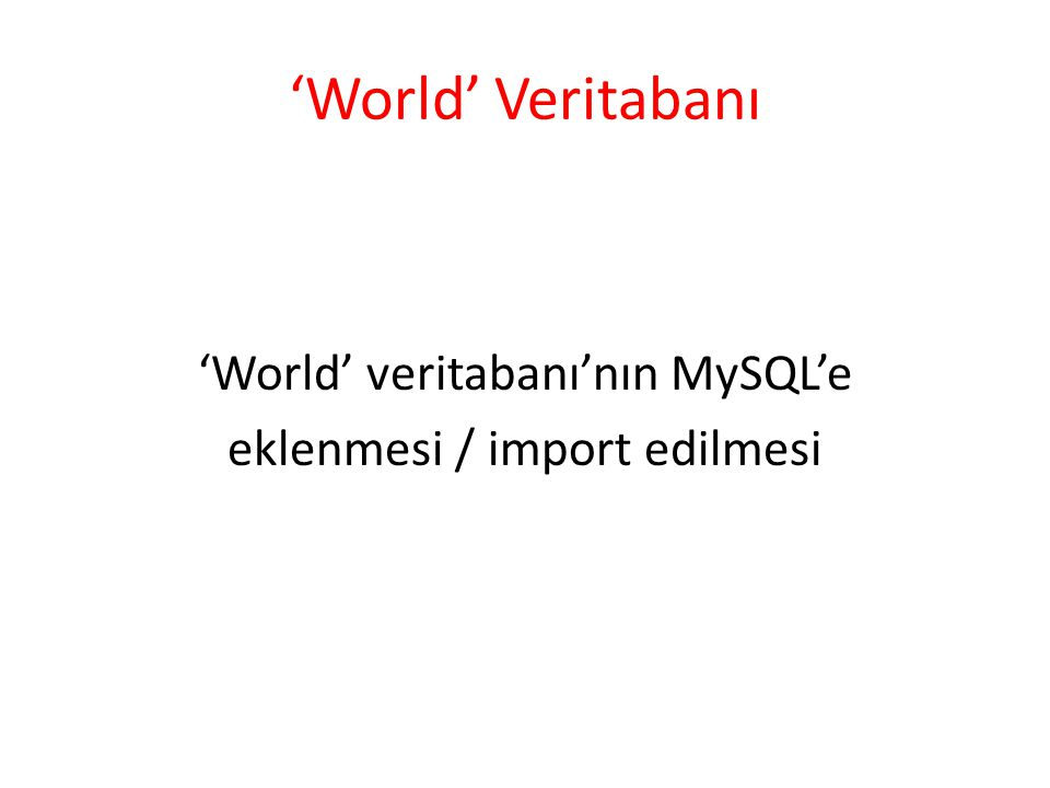 'World' Veritabanı 'World' veritabanı'nın MySQL'e