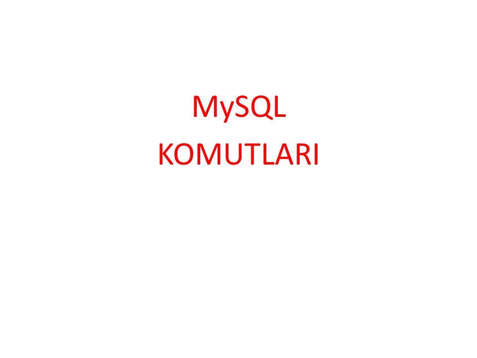 MySQL KOMUTLARI