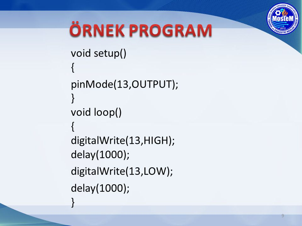 ÖRNEK PROGRAM void setup() {