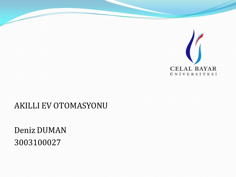 AKILLI EV OTOMASYONU Deniz DUMAN 3003100027
