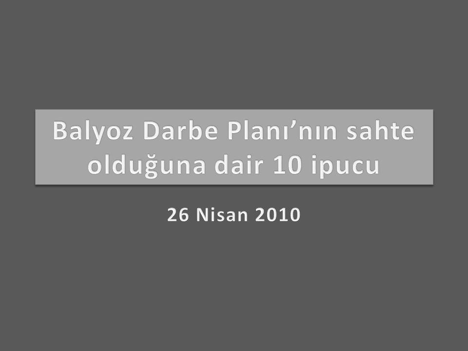 Balyoz Darbe Planı'nın sahte olduğuna dair 10 ipucu