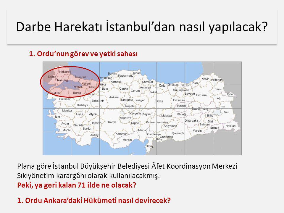 Darbe Harekatı İstanbul'dan nasıl yapılacak