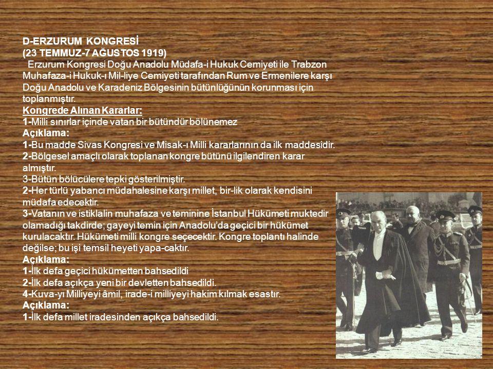 D-ERZURUM KONGRESİ (23 TEMMUZ-7 AĞUSTOS 1919)
