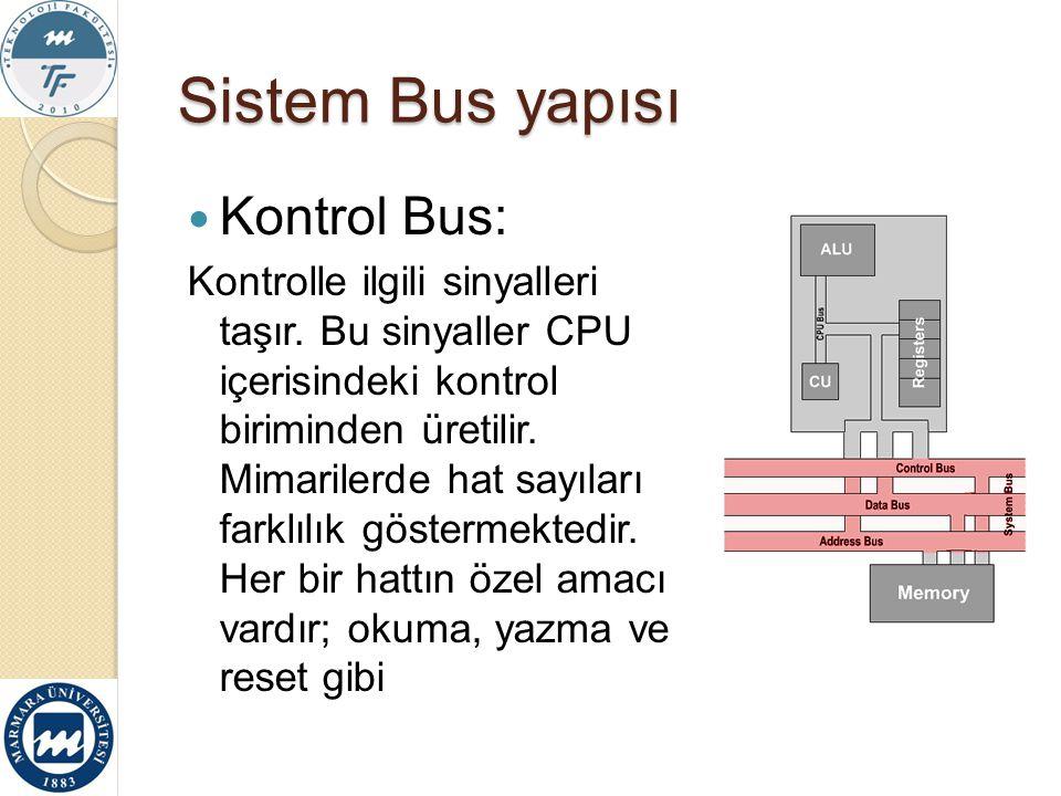 Sistem Bus yapısı Kontrol Bus: