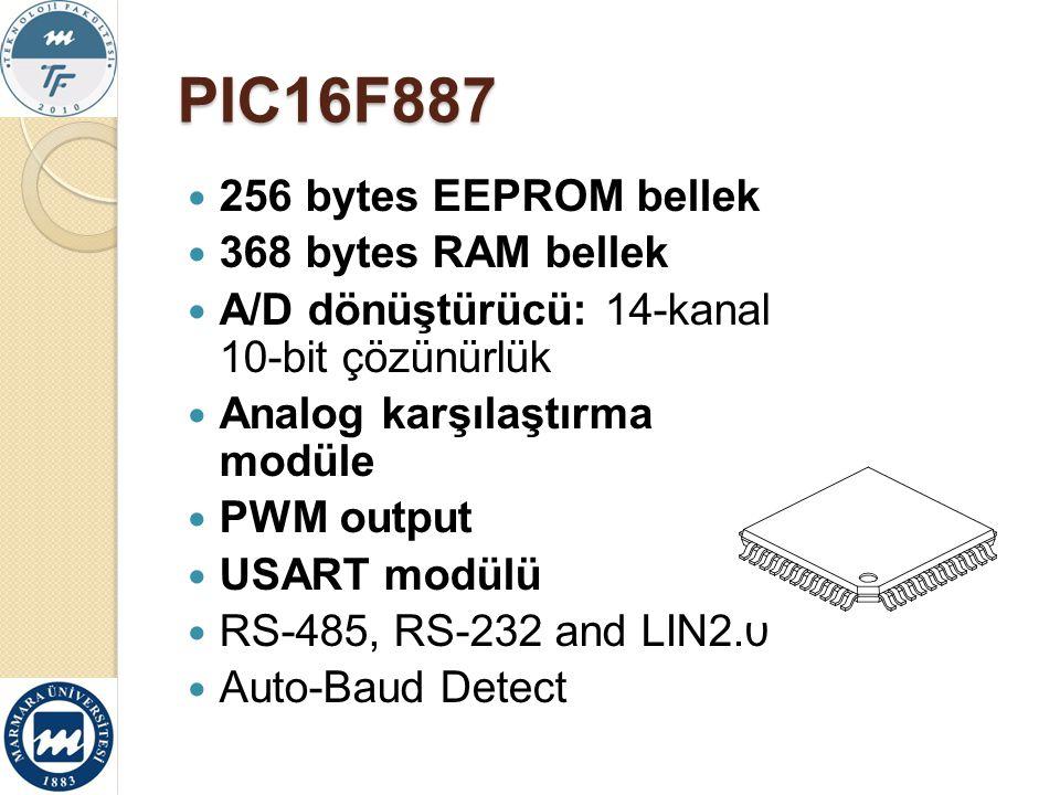 PIC16F887 256 bytes EEPROM bellek 368 bytes RAM bellek
