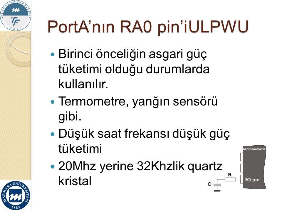 PortA'nın RA0 pin'i ULPWU