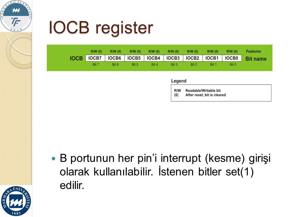IOCB register B portunun her pin'i interrupt (kesme) girişi olarak kullanılabilir.