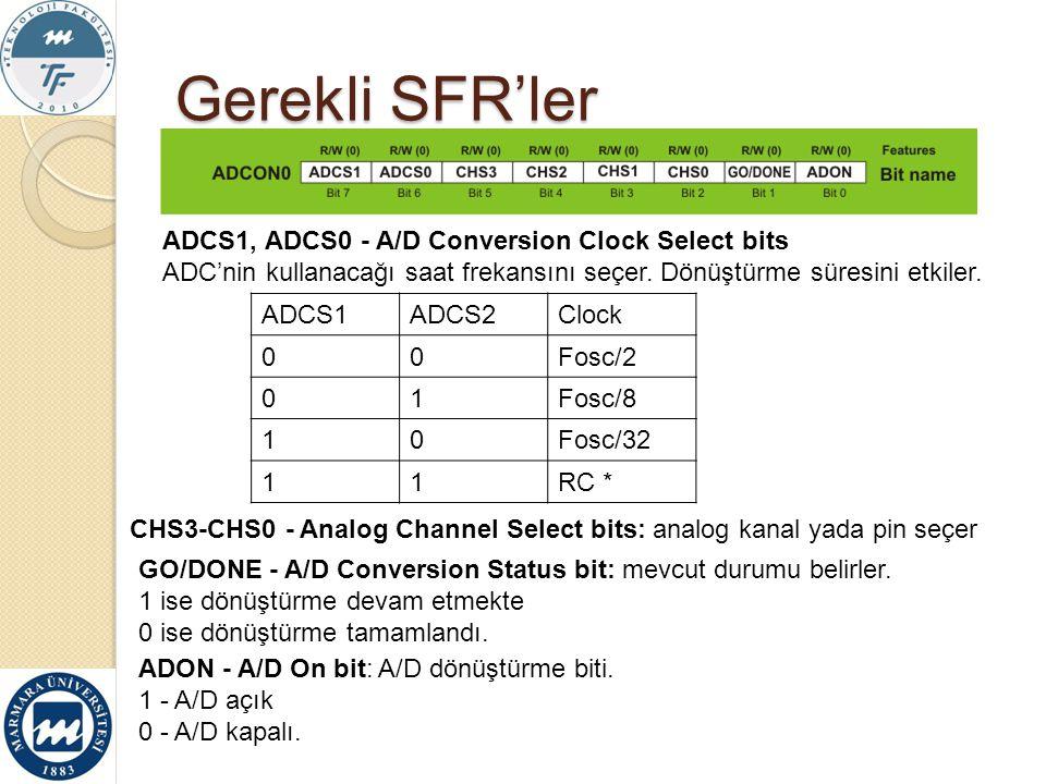 Gerekli SFR'ler ADCS1, ADCS0 - A/D Conversion Clock Select bits