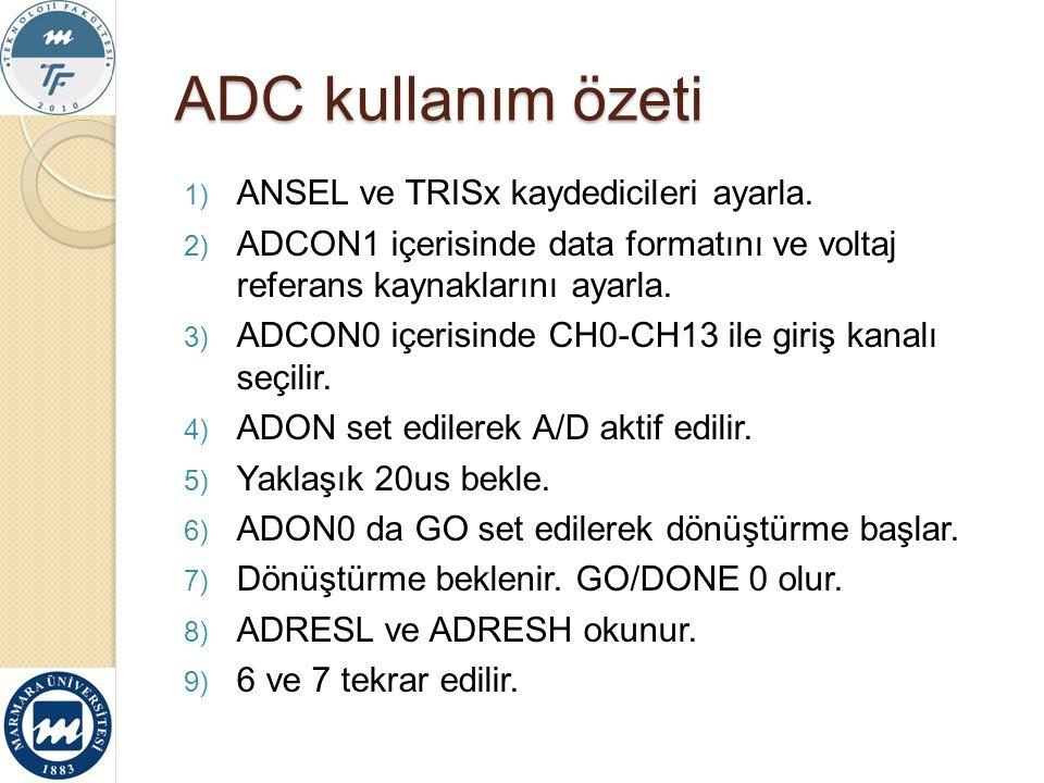 ADC kullanım özeti ANSEL ve TRISx kaydedicileri ayarla.