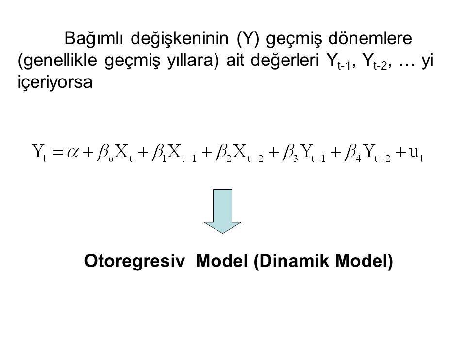 Otoregresiv Model (Dinamik Model)