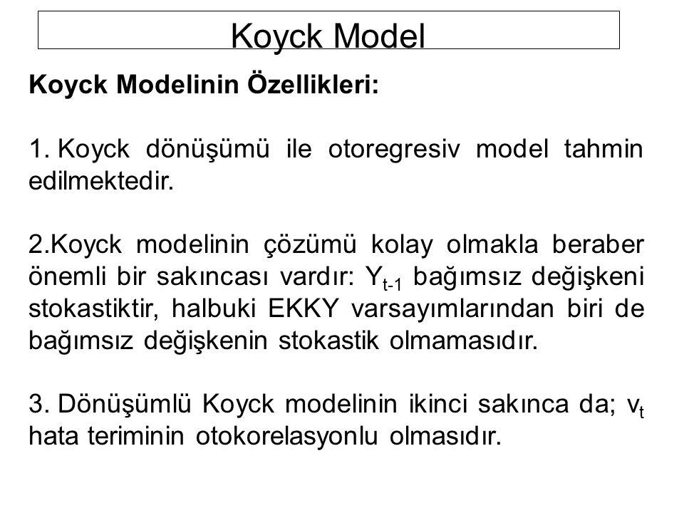 Koyck Model Koyck Modelinin Özellikleri: