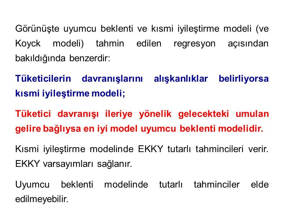 Görünüşte uyumcu beklenti ve kısmi iyileştirme modeli (ve Koyck modeli) tahmin edilen regresyon açısından bakıldığında benzerdir: