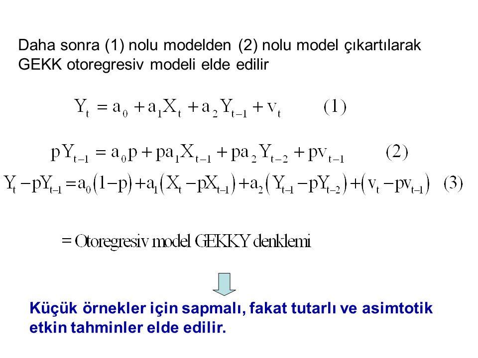 Daha sonra (1) nolu modelden (2) nolu model çıkartılarak GEKK otoregresiv modeli elde edilir