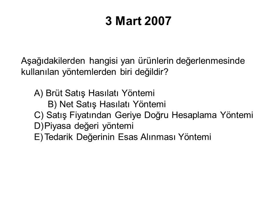 3 Mart 2007 Aşağıdakilerden hangisi yan ürünlerin değerlenmesinde kullanılan yöntemlerden biri değildir