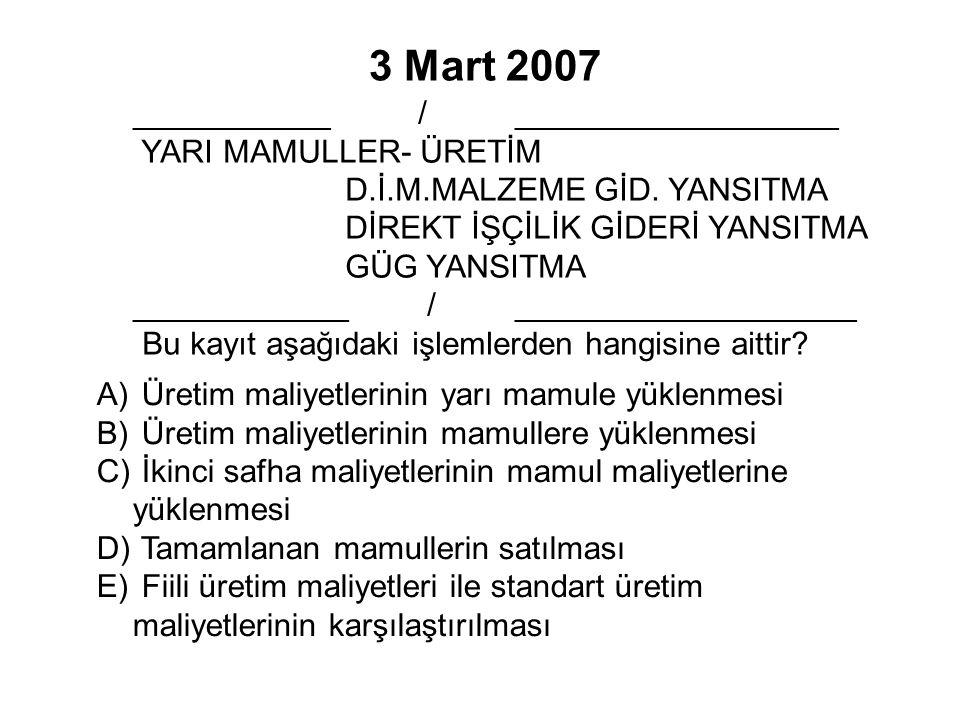 3 Mart 2007 ___________ / __________________ YARI MAMULLER- ÜRETİM