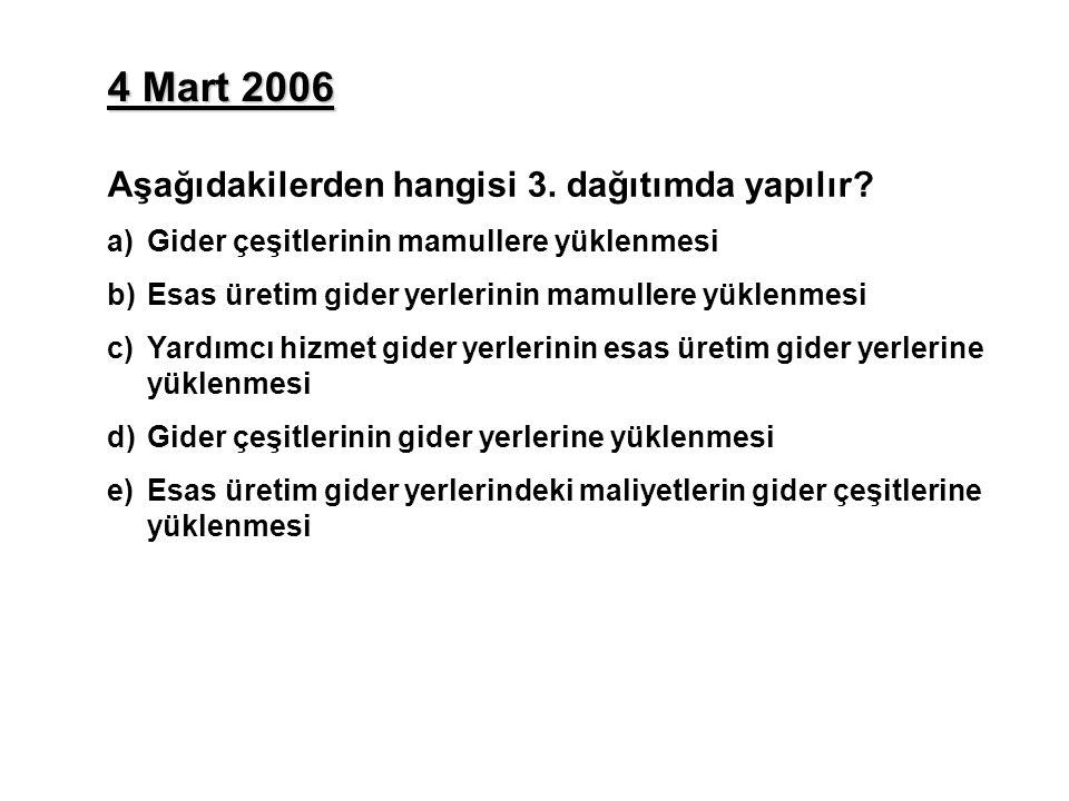 4 Mart 2006 Aşağıdakilerden hangisi 3. dağıtımda yapılır