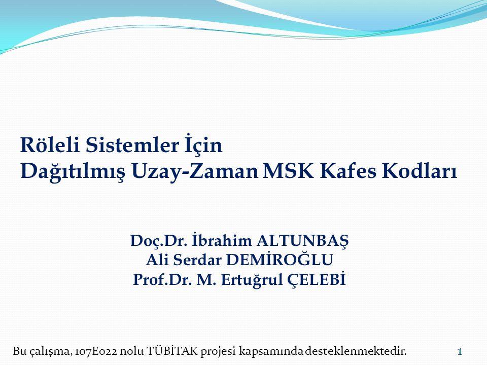 Doç.Dr. İbrahim ALTUNBAŞ Prof.Dr. M. Ertuğrul ÇELEBİ