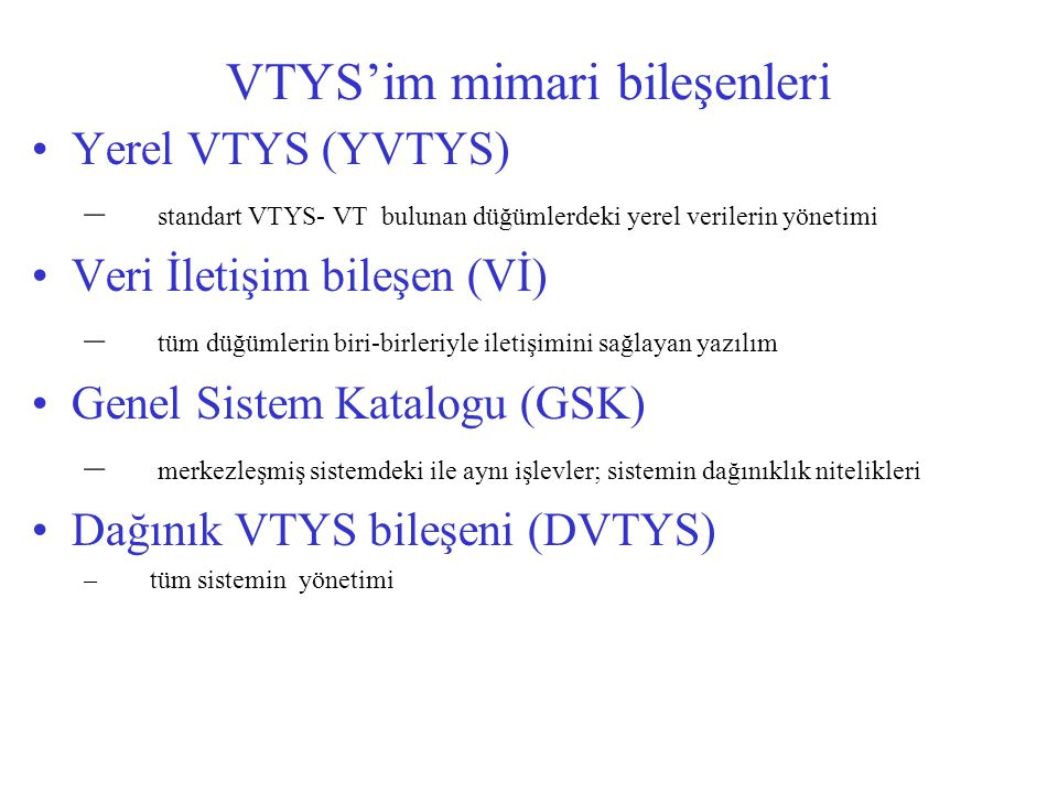 VTYS'im mimari bileşenleri
