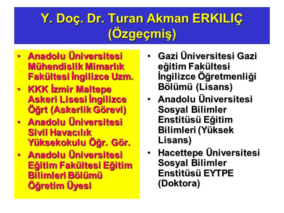 Y. Doç. Dr. Turan Akman ERKILIÇ (Özgeçmiş)
