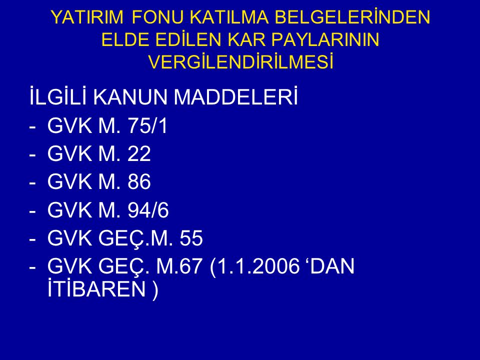İLGİLİ KANUN MADDELERİ GVK M. 75/1 GVK M. 22 GVK M. 86 GVK M. 94/6