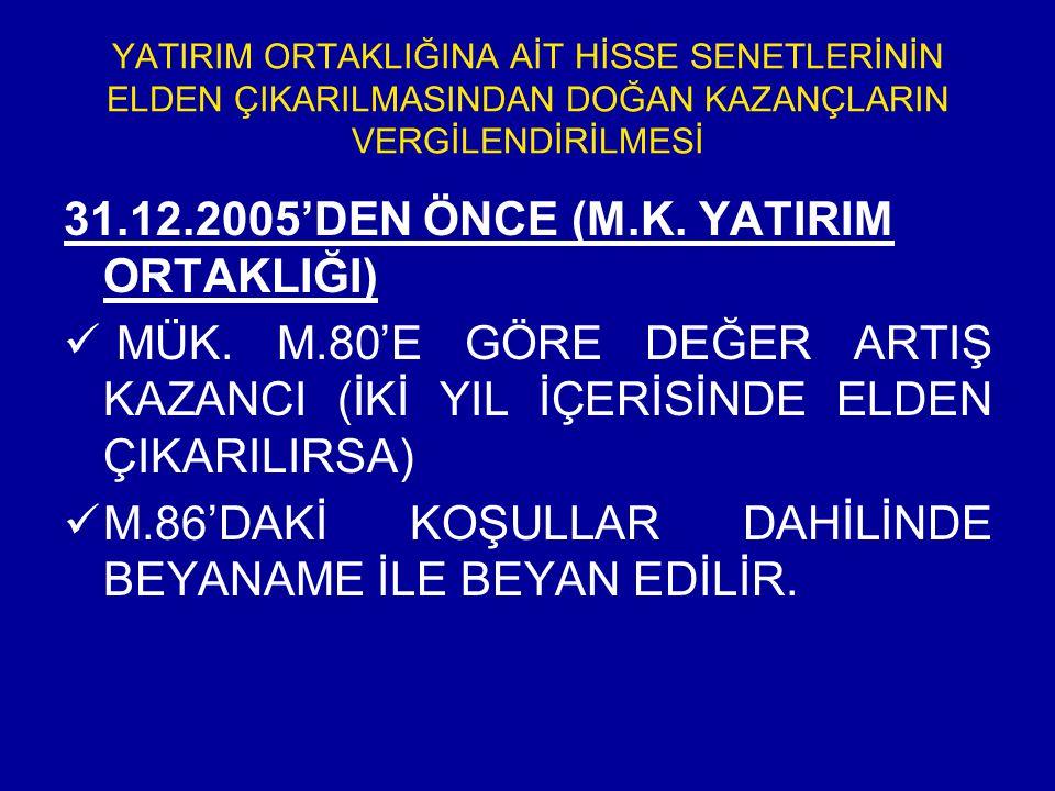 31.12.2005'DEN ÖNCE (M.K. YATIRIM ORTAKLIĞI)