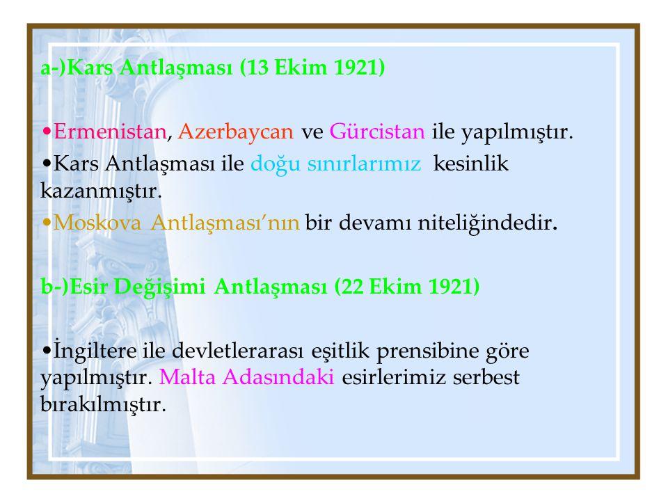 a-)Kars Antlaşması (13 Ekim 1921)