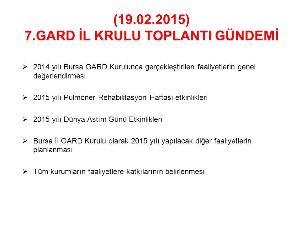 (19.02.2015) 7.GARD İL KRULU TOPLANTI GÜNDEMİ
