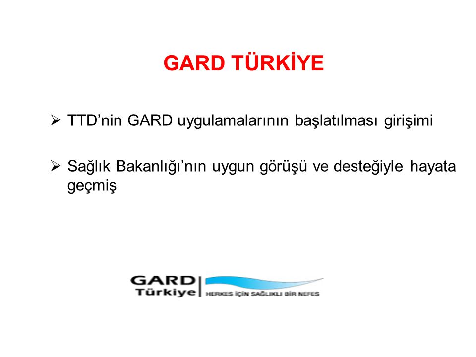 GARD TÜRKİYE TTD'nin GARD uygulamalarının başlatılması girişimi