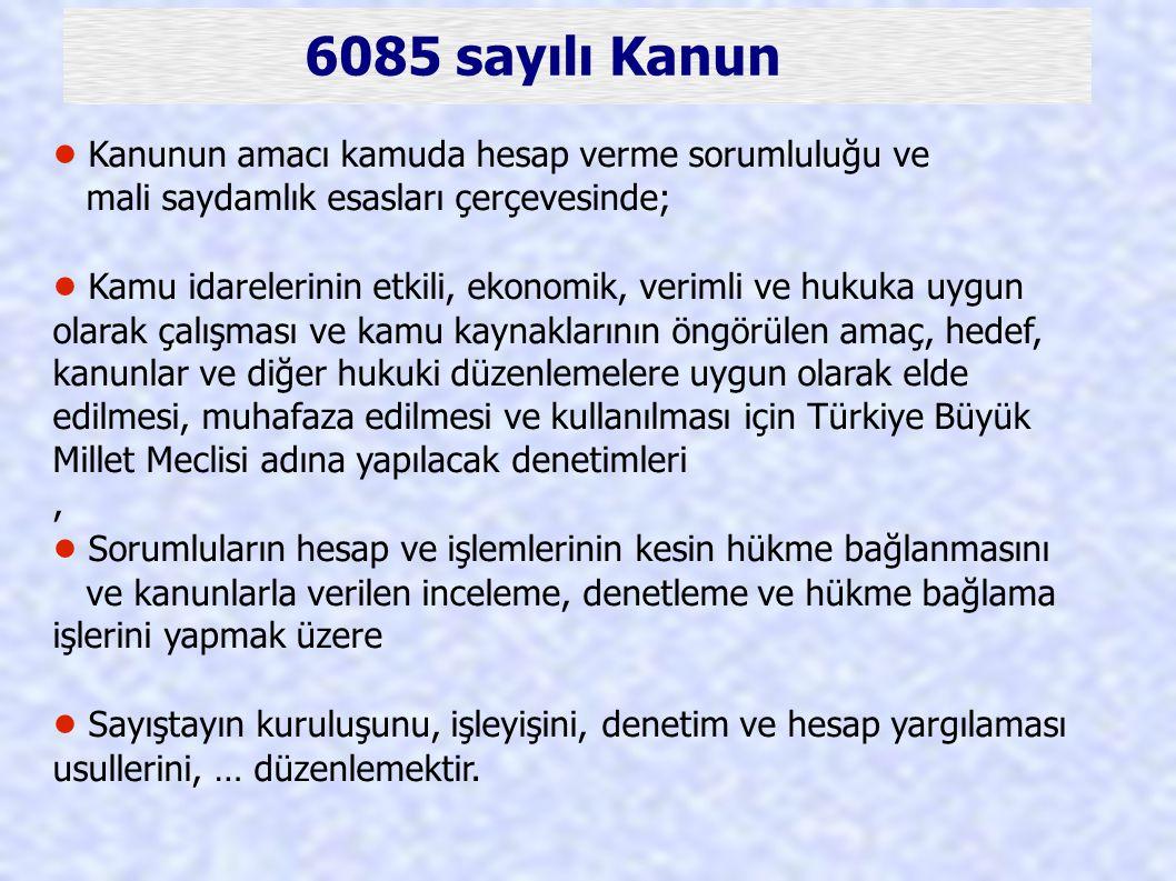6085 sayılı Kanun • Kanunun amacı kamuda hesap verme sorumluluğu ve