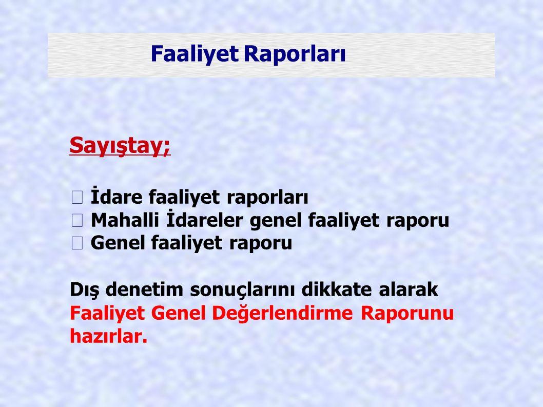 Faaliyet Raporları Sayıştay;  İdare faaliyet raporları