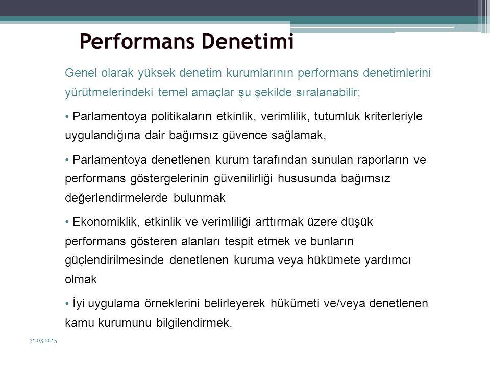 Performans Denetimi Genel olarak yüksek denetim kurumlarının performans denetimlerini yürütmelerindeki temel amaçlar şu şekilde sıralanabilir;