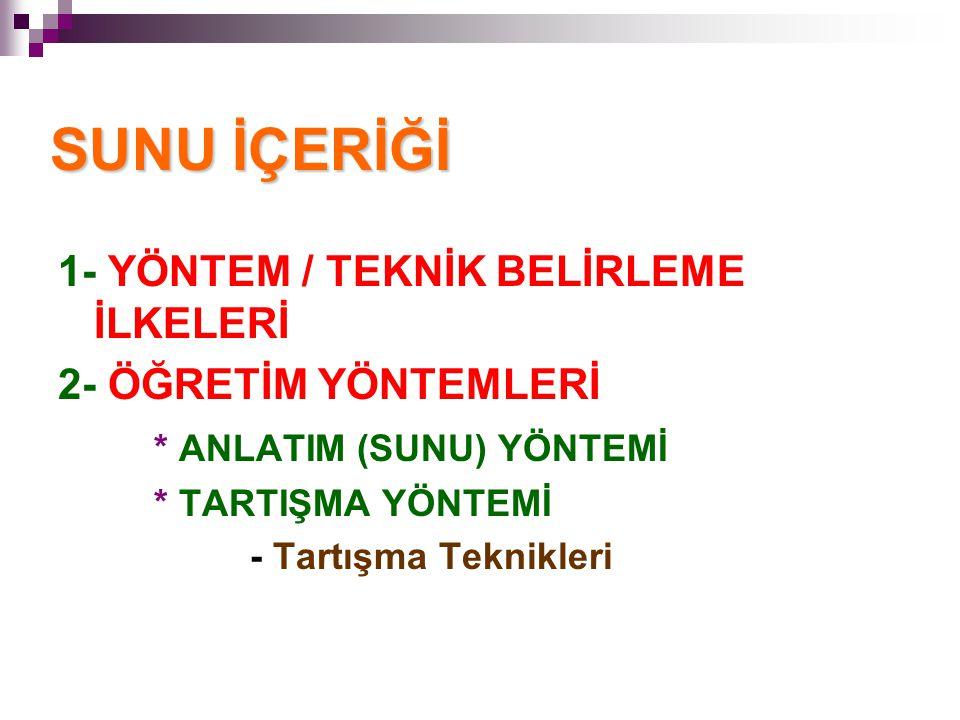 SUNU İÇERİĞİ 1- YÖNTEM / TEKNİK BELİRLEME İLKELERİ