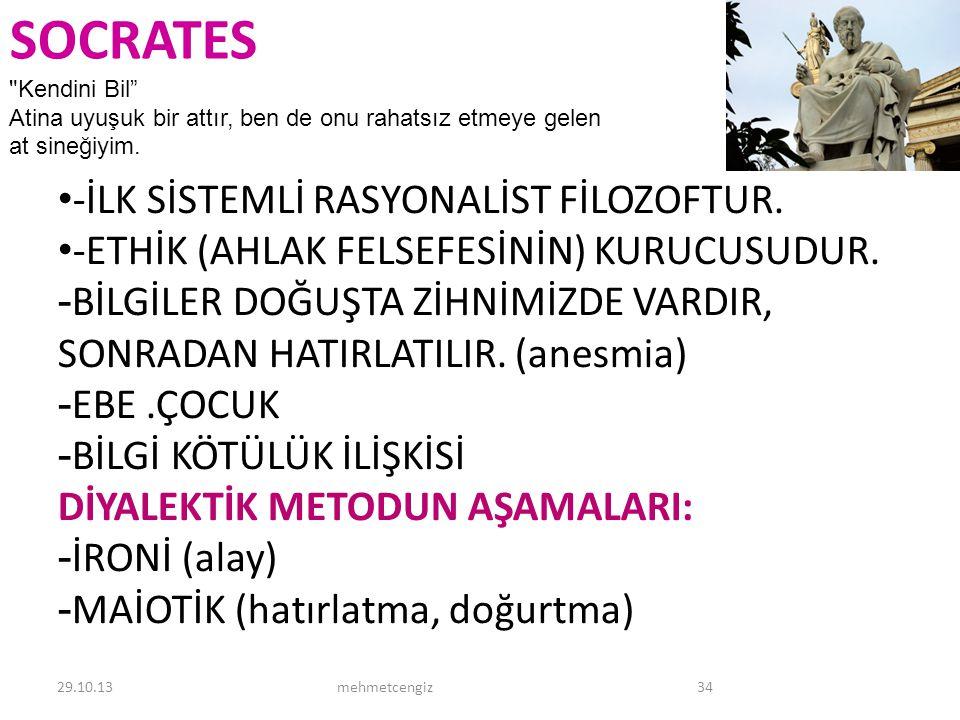SOCRATES -İLK SİSTEMLİ RASYONALİST FİLOZOFTUR.