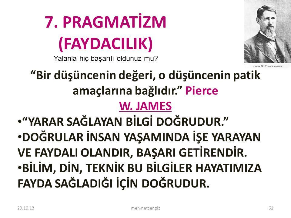 7. PRAGMATİZM (FAYDACILIK)
