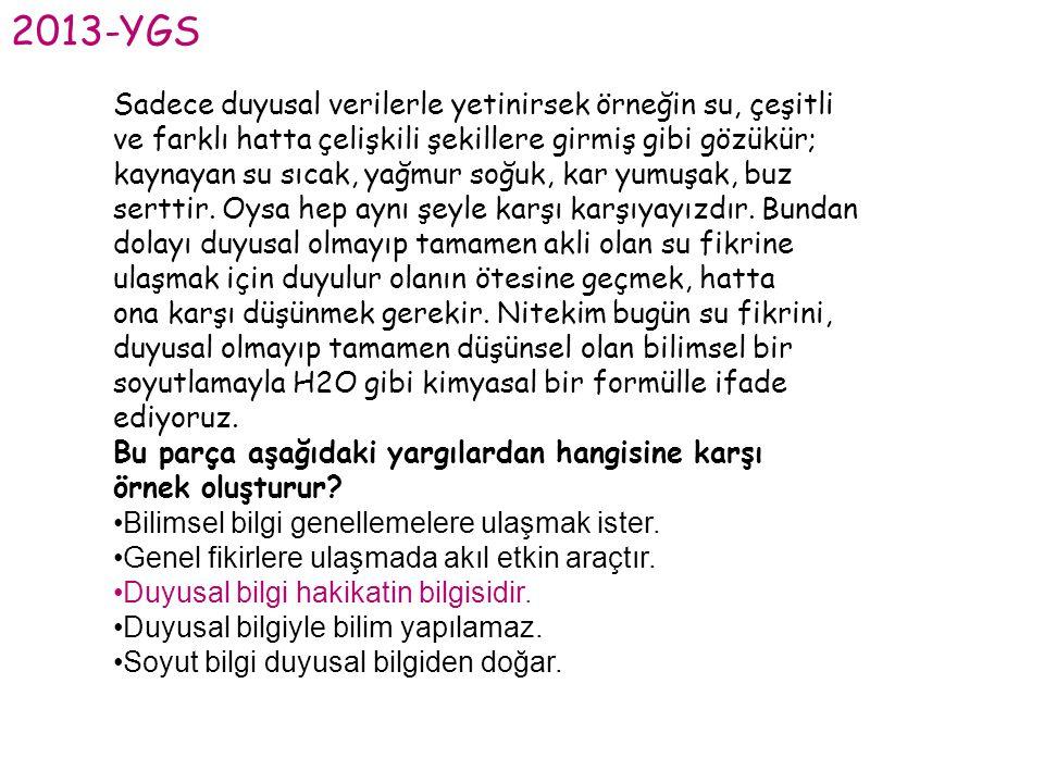 2013-YGS Sadece duyusal verilerle yetinirsek örneğin su, çeşitli