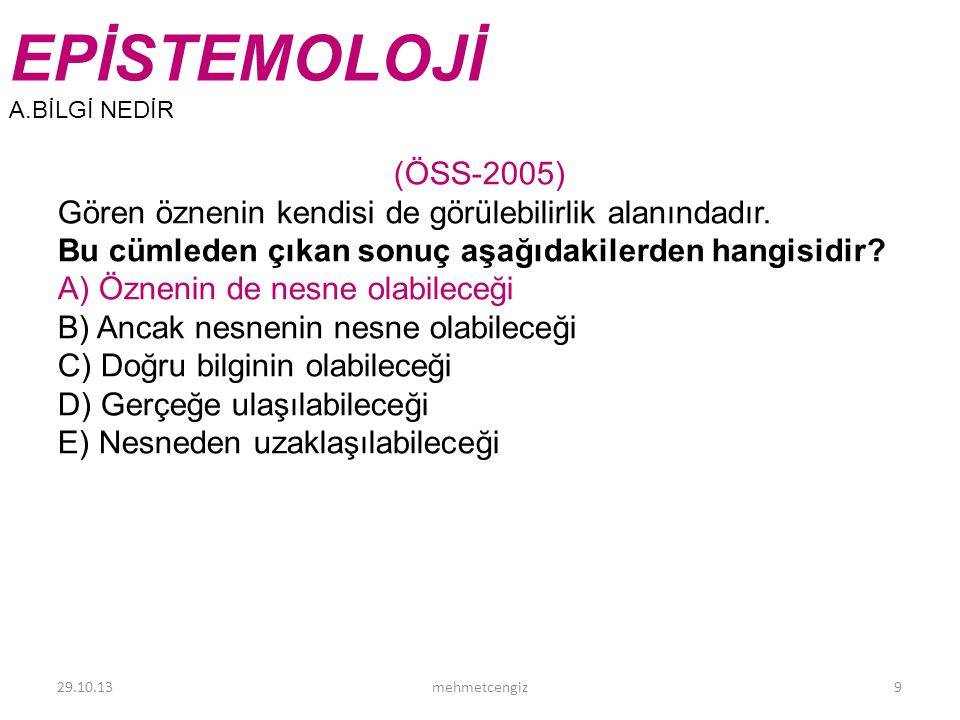 EPİSTEMOLOJİ <header> <date/time> (ÖSS-2005)