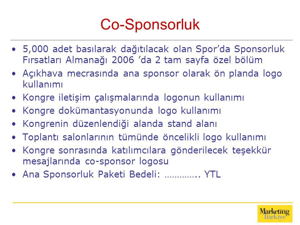 Co-Sponsorluk 5,000 adet basılarak dağıtılacak olan Spor'da Sponsorluk Fırsatları Almanağı 2006 'da 2 tam sayfa özel bölüm.