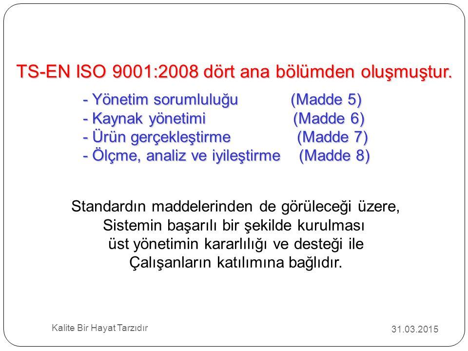 TS-EN ISO 9001:2008 dört ana bölümden oluşmuştur.