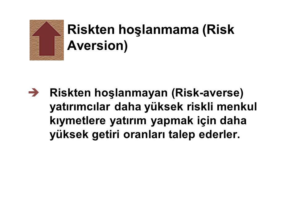Riskten hoşlanmama (Risk Aversion)
