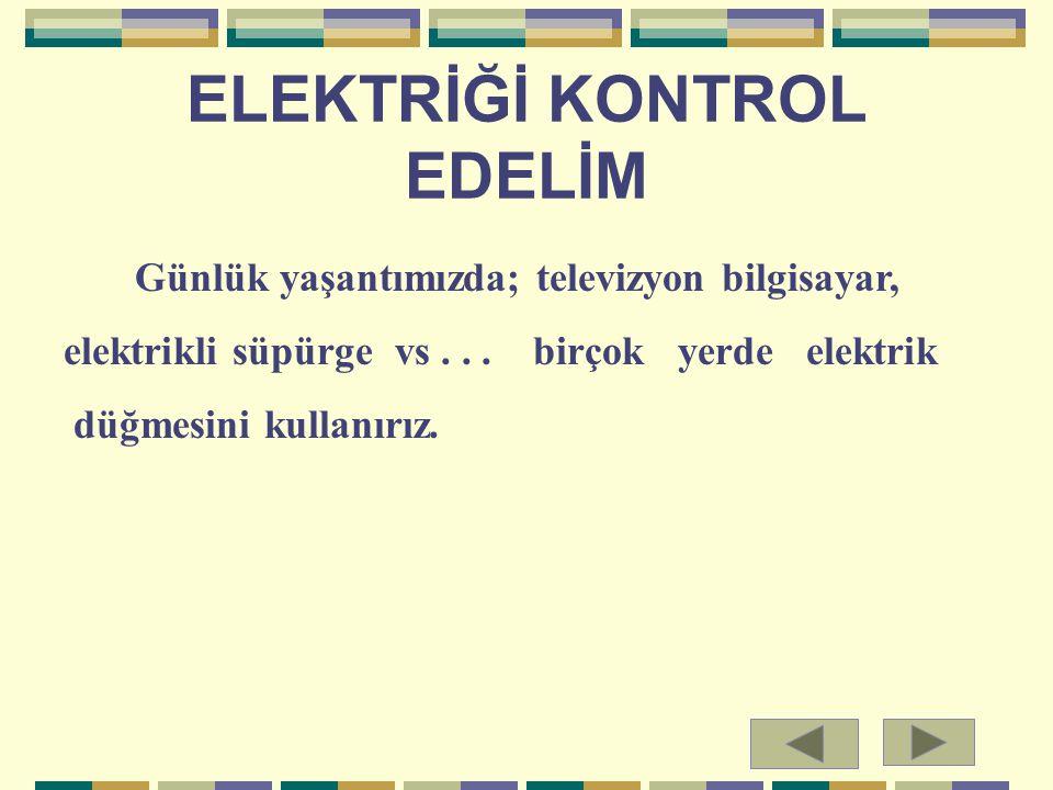 ELEKTRİĞİ KONTROL EDELİM