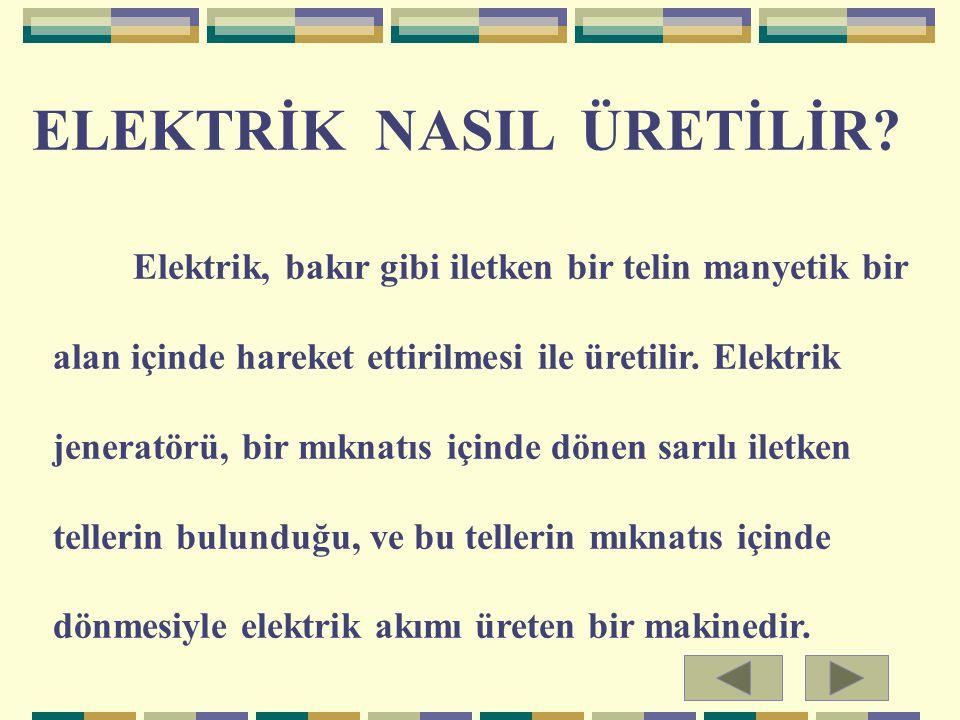 ELEKTRİK NASIL ÜRETİLİR