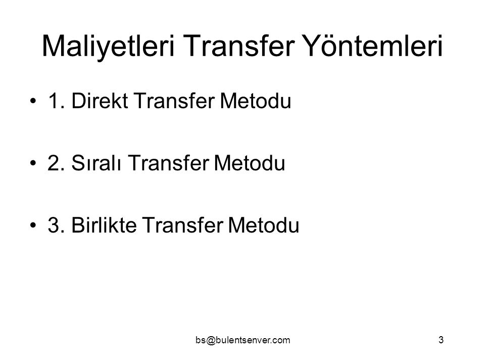 Maliyetleri Transfer Yöntemleri